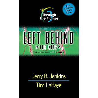 Through the Flames by Tim F. LaHaye - Jerry B. Jenkins - 978084232195