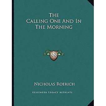 The Calling One and in the Morning by Nicholas Roerich - 978116305290
