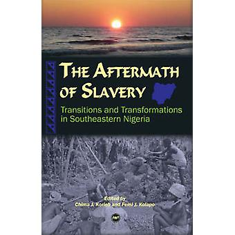 The Aftermath of Slavery - Transitions and Transformations in Southeas
