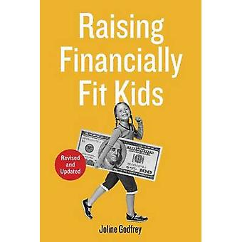 Raising Financially Fit Kids (2nd edition) by Joline Godfrey - 978160