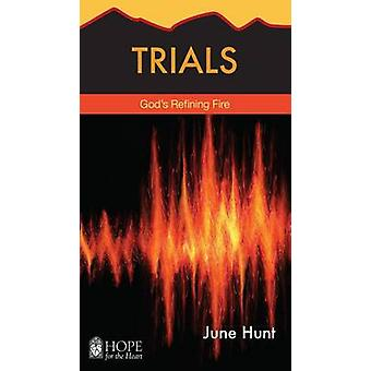 Trials - God's Refining Fire by June Hunt - 9781628621891 Book