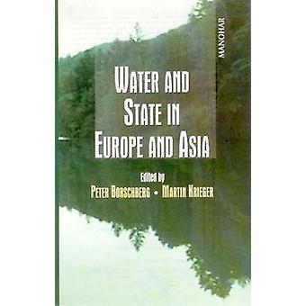 Water and State in Europe and Asia by Peter Borschberg - Martin Krieg