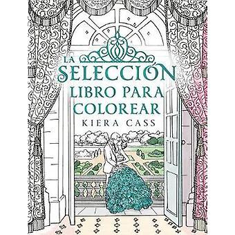 La Seleccion. Libro Para Colorear by Kiera Cass - 9788416700769 Book