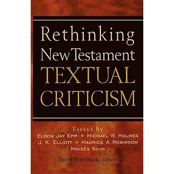 Rethinking New Testament Textual Criticism by David Alan Black - 9780