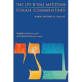 Va-Yikra' (Leviticus 1:1-5:26) and Haftarah (Isaiah 43:21-44:23): The JPS B'Nai Mitzvah Torah Commentary (JPS Study Bible)