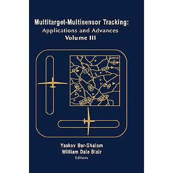 MultitargetMultisensor Tracking Applications and Advances  Vol. III by BarShalom & Yaakov