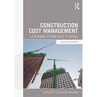 Construction Cost Management by Keith Potts & Nii Ankrah