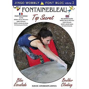 Fontainebleau Top Secret by David AtchinsonJones