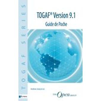 TOGAF Version 9.1  Guide De Poche by Andrew Josey