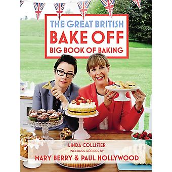 Great British Bake Off: Big Book of Baking (Hardcover) by Collister Linda Love Productions