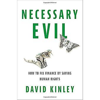 Mal necessário - como corrigir finanças, salvando os direitos humanos por David Ki