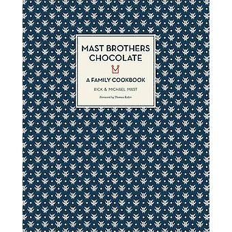 Mast Brothers Chocolate - A Family Cookbook by Rick Mast - Michael Mas