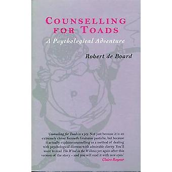 Counselling for Toads - A Psychological Adventure by Robert de Board -