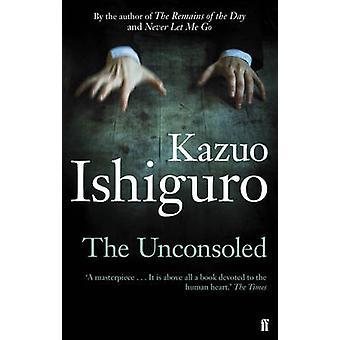 The Unconsoled by Kazuo Ishiguro - 9780571283897 Book
