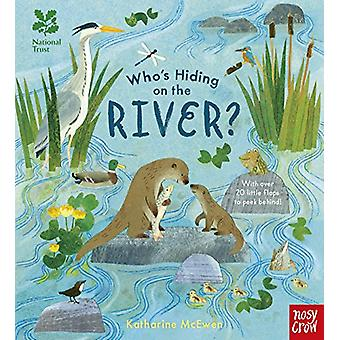 National Trust - Who's Hiding on the River? by Katharine McEwen - 9781