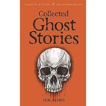 Collected Ghost Stories by M. R. James - David Stuart Davies - David