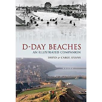 D-Day Beaches - An Illustrated Companion by David Evans - Carol Evans
