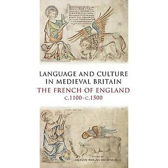 Language and Culture in Medieval Britain - The French of England - c.1