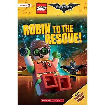 Robin to the Rescue! (the Lego Batman Movie - Reader) by Tracey West -