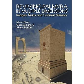Reviving Palmyra in Multiple Dimensions - Images - Ruins and Cultural