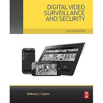 Digital Video Surveillance and Security by Caputo & Anthony C.