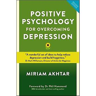 Positive Psychology for Overcoming Depression - Self-help Strategies t