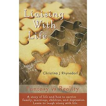 Liaising with Life - Fantasy Vs Reality by Christina J. Rhynedorf - 97