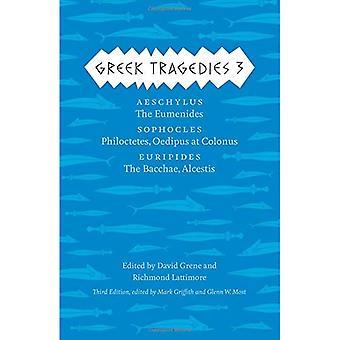 Grekiska tragedierna 3: Aischylos: Eumeniderna; Sofokles: Filoktetes, Oidipus i Kolonos; Euripides: Backanterna, Alkestis