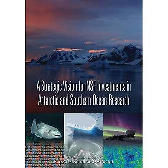 Una visión estratégica para las inversiones de Nsf en la investigación de la Antártida y sur del océano