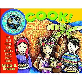 Kinder rund um die Welt kochen: die besten Nahrungsmittel und Rezepte aus vielen Ländern (Kinder auf der ganzen Welt) [illustriert]