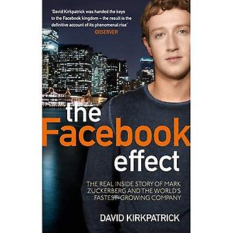 The Facebook Effect: The Real Inside Story of Mark Zuckerberg and the World's Fastest Growing Company: The Inside Story of the Company That is Connecting the World