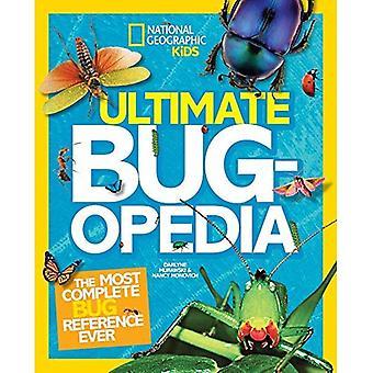 Ultimative Bugopedia: Der komplette Bug Referenz je (National Geographic Kids)
