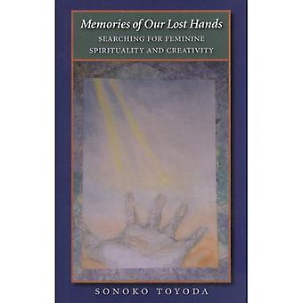Souvenirs de nos mains perdus: vous cherchez une spiritualité féminine et de la créativité (Carolyn & Ernest Fay série en psychologie analytique)