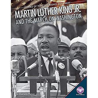 Martin Luther King Jr en de Mars op Washington (verhalen van de Civil Rights Movement)