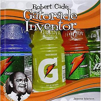 Robert Cade:: Gatorade Inventor (Food Dudes Set 1 *2015)