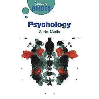 Psychologie: Un Guide pour débutants (débutants Guides (Oneworld))