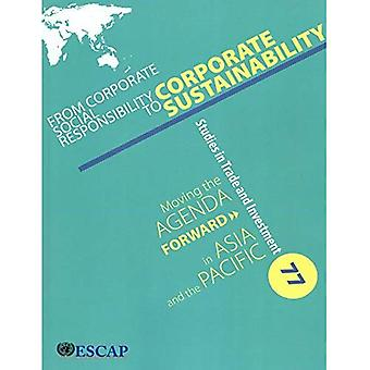 From Corporate Social Responsibility to Corporate Sustainability: Moving the Agenda Forward in Asia and the Pacific...