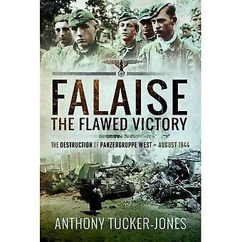 Falaise: Bristfällig segern: förstörelsen av Panzergruppe väst, augusti 1944