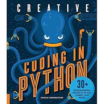 Codage créatif en Python: 30 + projets de programmation en Art, jeux, etc.