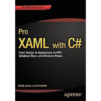 Pro XAML with C  Application Development Strategies covers WPF Windows 8.1 and Windows Phone 8.1 by James & Buddy