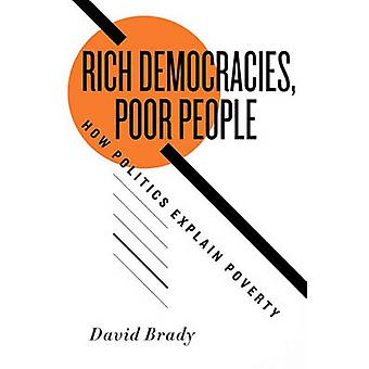 Rich Democracies Poor People How Politics Explain Poverty by Brady & David