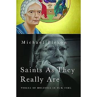 Heiligen wie sie wirklich sind, Stimmen der Heiligkeit in unserer Zeit durch Plekon & Michael