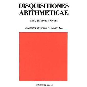 Disquisitiones Arithmaticae by Gauss & Carl Friedrich
