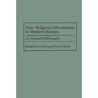 New Religious Movements in Western Europe An Annotated Bibliography by Arweck & Elisabeth