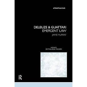 Deleuze  Guattari  Emergent Law by Murray & Jamie