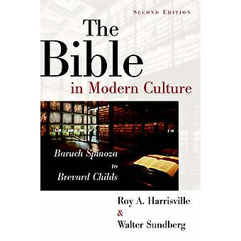 The Bible in Modern Culture Baruch Spinoza to Brevard Childs by Harrisville & Roy A.