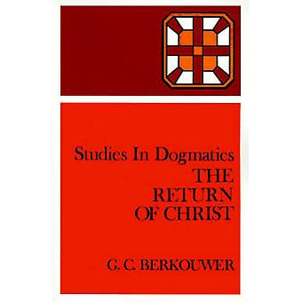 The Return of Christ by Berkouwer & G. C.