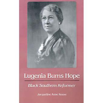 Lugenia Burns Hope Black Southern Reformer by Rouse & Jacqueline Anne
