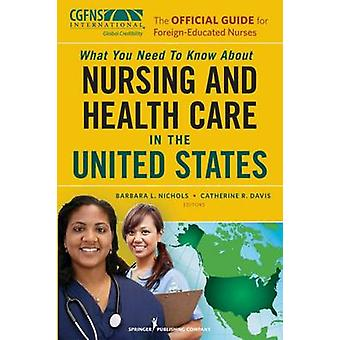 Vad du behöver veta om omvårdnad och sjukvård i Sverige har den officiella guiden för ForeignEducated sjuksköterskor av Nichols & Barbara L.