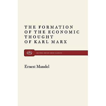 The Formation of the Economic Thought of Karl Marx by Mandel & Ernest